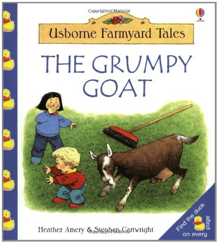 The Grumpy Goat (Farmyard Tales Little Book): Amery, Heather