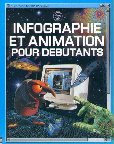 9780746039342: Infographie et animation pour débutants (Guides de micro usborne)