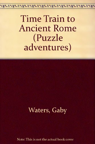9780746040744: Time Train to Ancient Rome (Usborne Puzzle Adventures)