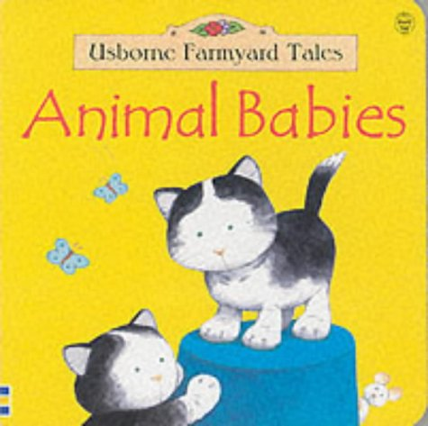 9780746041055: Animal Babies (Usborne Farmyard Tales)
