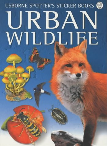 Urban Wild Life (Spotter's Sticker Books) (074604108X) by Harvey, G.