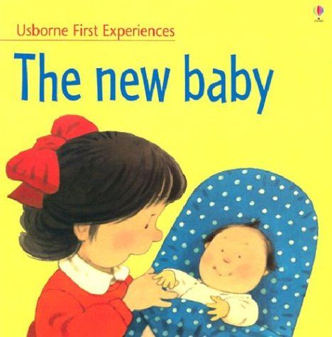 9780746041116: The New Baby (Usborne First Experiences)