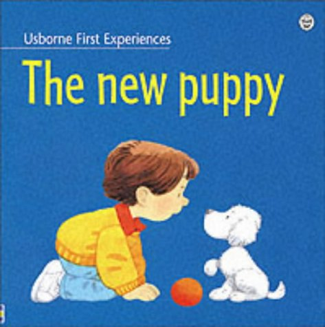 9780746041130: The New Puppy (Usborne First Experiences)