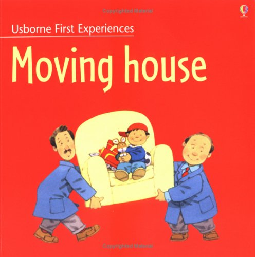 9780746041154: Moving House (Usborne First Experiences)