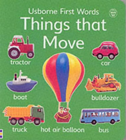 9780746041499: Things That Move (First Words Board Book)