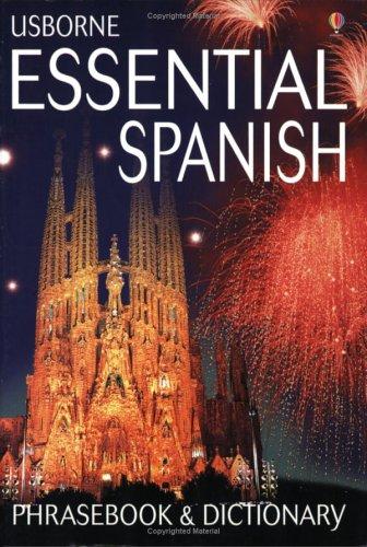 Usborne Essential Spanish Phrasebook and Dictionary (Usborne Essential Guides) (English and Spanish...