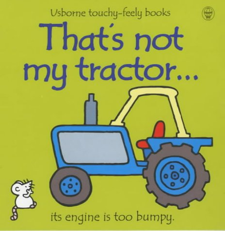 9780746041918: That's Not My Tractor (Usborne Touchy Feely Books)