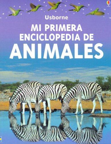 9780746045022: Mi Primera Enciclopedia De Los Animales/First Enclyclopedia of Animals