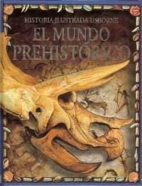 9780746045046: El Mundo Prehistorico (Younger Reader)