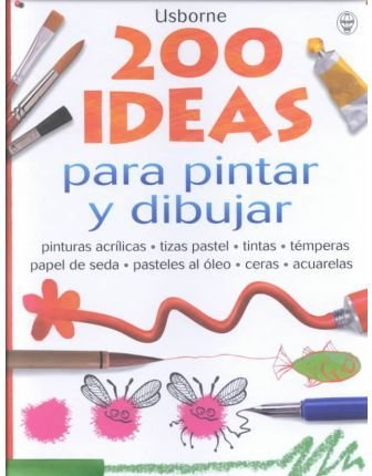 9780746045053: 200 Ideas Para Pintar Y Dibujar (Spanish Edition)