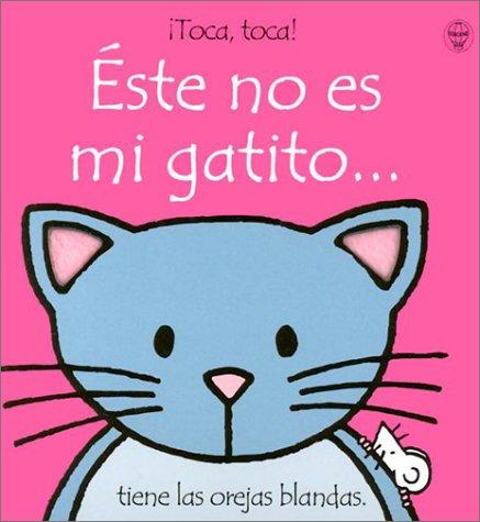 """9780746045138: Este no es mi gatito (""""¡toca, toca!"""")"""