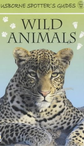Wild Animals (Usborne Spotter's Guide) (9780746045787) by Su Swallow