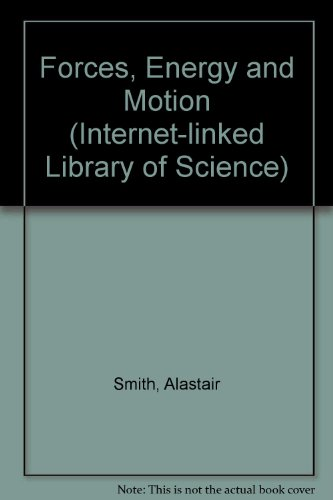 9780746046319: Energy Forces and Motion (Internet Linked: Library of Science)