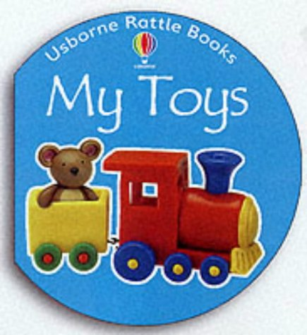 9780746046463: My Toys (Rattle Board Books)