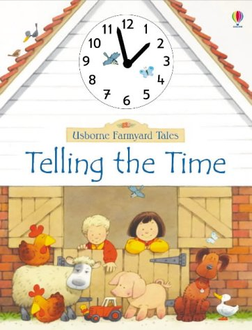 9780746046746: Telling the Time (Farmyard Tales)
