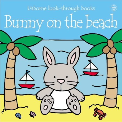 9780746046845: Bunny on the Beach (Look-through Board Books)