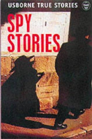 True Spy Stories (Usborne paperbacks): Fleming, Fergus; Tatchell, Judy; Miles, Lisa