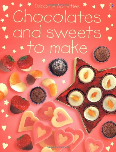 9780746047781: Chocolate and Sweets to Make (Usborne Activities)