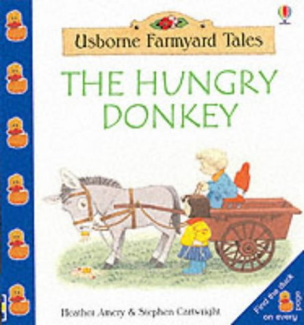 9780746048955: The Hungry Donkey (Farmyard Tales Little Book)