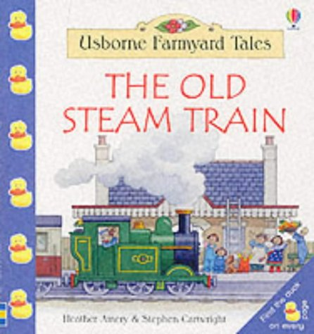9780746049006: The Old Steam Train (Farmyard Tales Little Book)