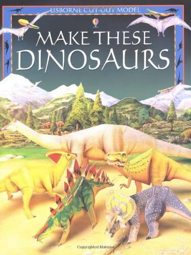 9780746049082: Make These Model Dinosaurs (Usborne Cut-out Models)