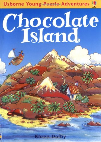 Chocolate Island (Usborne young puzzle adventures): Dolby, Karen; Church, C.