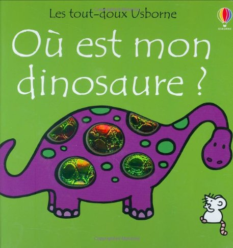 9780746049853: Où est mon dinosaure?