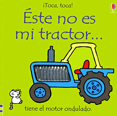 9780746050774: Este No Es Mi Tractor: Tiene El Motor Ondulado (Toca, Toca!) (Spanish Edition)