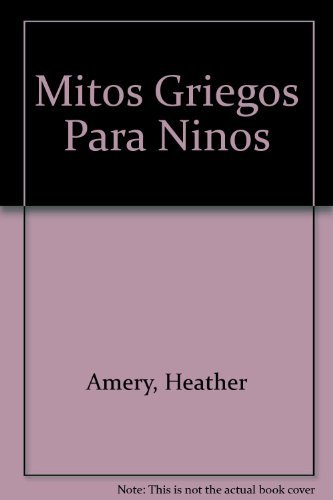 9780746050859: Mitos Griegos Para Ninos (Spanish Edition)