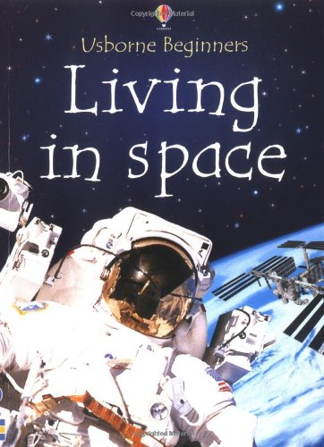 9780746051245: Living in Space (Beginners)
