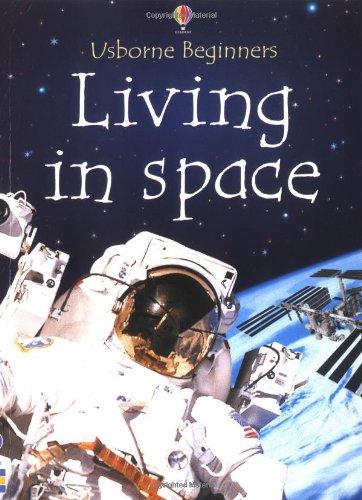 9780746051245: Living in Space (Beginners)