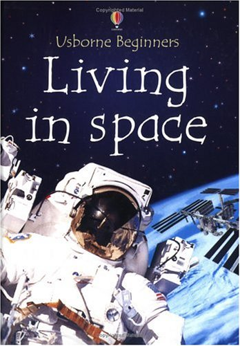 9780746051252: Living in Space (Beginners)
