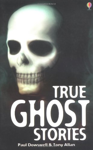 9780746051917: True Ghost Stories (Usborne True Stories)