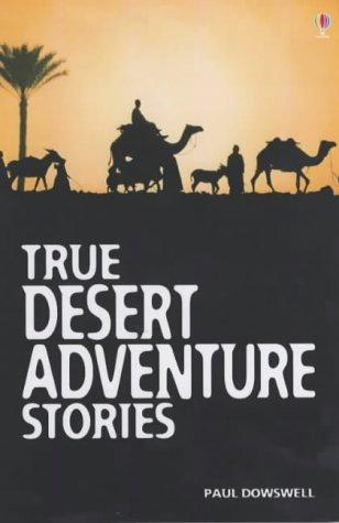 9780746051948: True Desert Adventure Stories (Usborne True Stories)