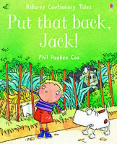 9780746052754: Give That Back, Jack! (Cautionary Tales)