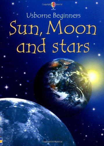 9780746055830: Sun, Moon and Stars (Usborne Beginners)