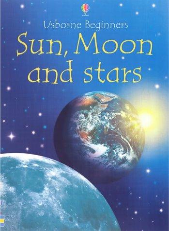 9780746055847: Sun, Moon and Stars (Usborne Beginners)