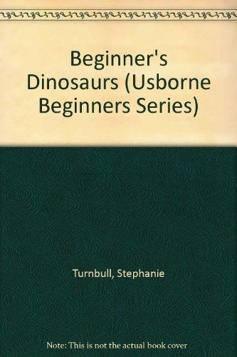 9780746055861: Beginner's Dinosaurs (Usborne Beginners Series)