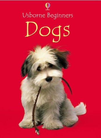 9780746055908: Dogs (Usborne Beginners Series)