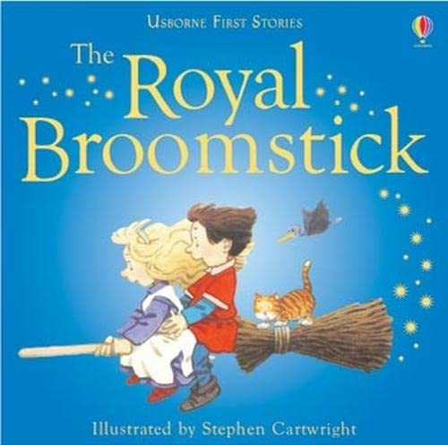 9780746057230: The Royal Broomstick (Usborne first stories)