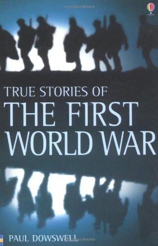 9780746057490: True Stories of World War One (Usborne True Stories)