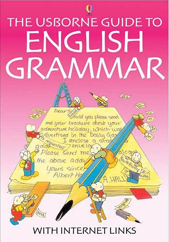 9780746058312: The Usborne Guide to English Grammar With Internet Links (Usborne Better English)