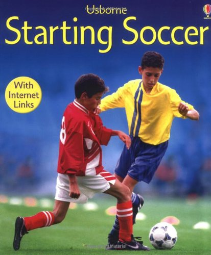 Starting Soccer (Usborne First Skills) (0746058764) by Helen Edom; Lesley Sims