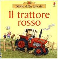 9780746059722: Il trattore rosso (Storie della fattoria)