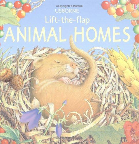 Animal Homes (Lift-the-flap): Martin, D.
