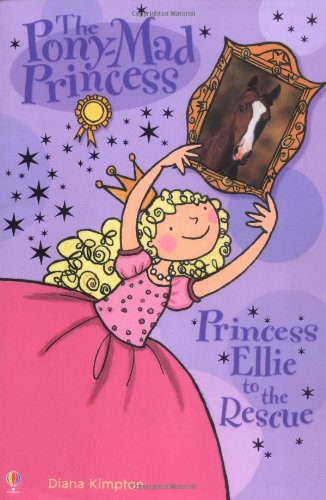 Princess Ellie to the Rescue (Pony-mad Princess): Diana Kimpton