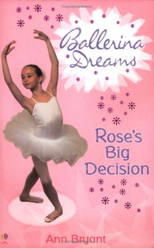 Rose's Big Decision (0746060262) by Ann Bryant