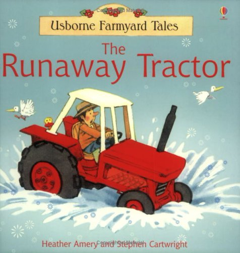 The Runaway Tractor (0746060475) by Heather Amery