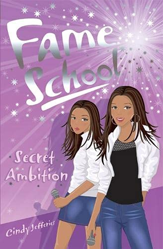 Secret Ambition (Fame School): Cindy Jefferies