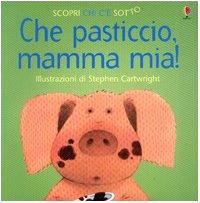 9780746061565: Che Pasticcio, Mamma Mia!